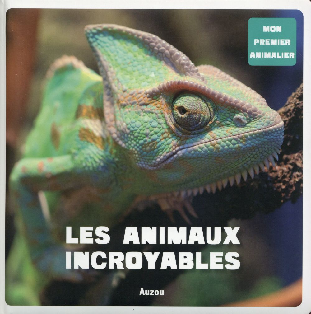 LES ANIMAUX INCROYABLES